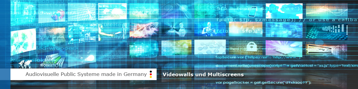 Audiovisuelle Public Systeme made in Germany  - Videowalls & Multiscreens.